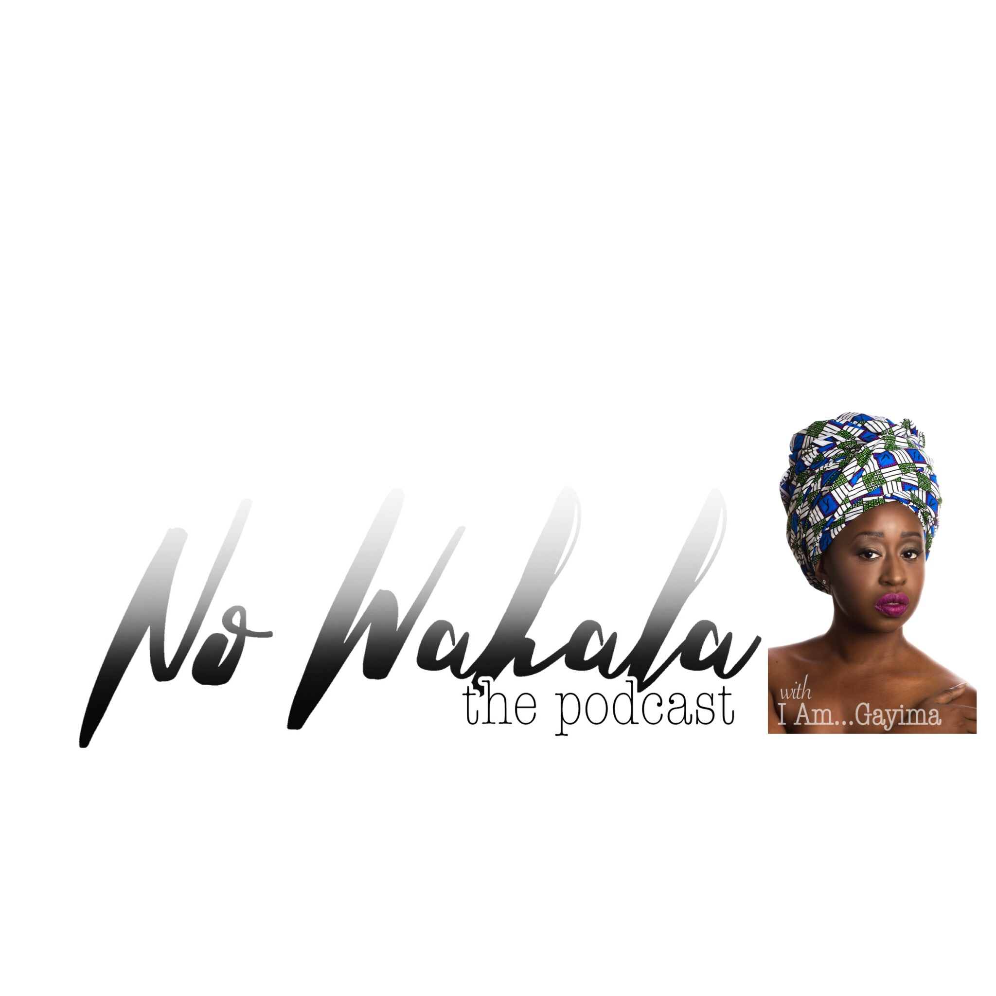No Wahala... The Podcast