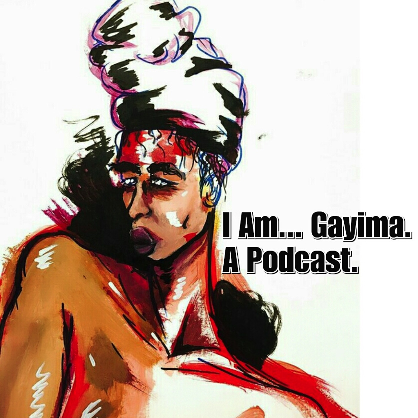 I Am...Gayima. A Podcast.